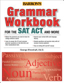 Grammar Workbook for the SAT  ACT  and More