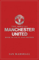 The Official Manchester United Book of Facts and Figures