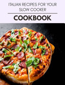 Italian Recipes For Your Slow Cooker Cookbook