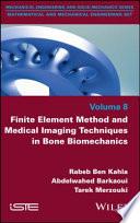 Finite Element Method and Medical Imaging Techniques in Bone Biomechanics Book