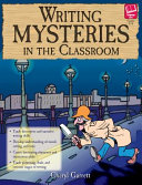 Writing Mysteries in the Classroom