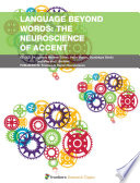Language beyond Words  The Neuroscience of Accent Book