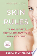 """Skin Rules: Trade Secrets from a Top New York Dermatologist"" by Debra Jaliman, MD"