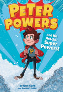 Peter Powers and His Not-So-Super Powers! Pdf/ePub eBook