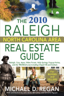 The 2010 Raleigh North Carolina Area Real Estate Guide
