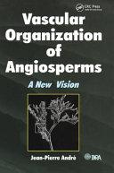 Vascular Organization of Angiosperms
