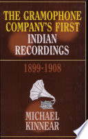 The Gramophone Company S First Indian Recordings 1899 1908