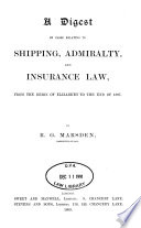 A Digest of Cases Relating to Shipping, Admiralty, and Insurance Law