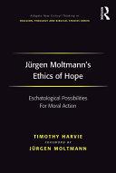 J  rgen Moltmann s Ethics of Hope