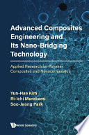 Advanced Composites Engineering And Its Nano bridging Technology  Applied Research For Polymer Composites And Nanocomposites Book