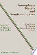 Amorphous Metals and Semiconductors