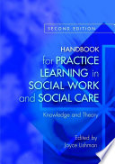 """Handbook for Practice Learning in Social Work and Social Care: Knowledge and Theory Second Edition"" by Geraldine Macdonald, Rob MacKay, Gill McIvor, Peter Marsh, Colin Keenan, Hazel Kemshall, Terry McLean, Alastair Gibson, Steven Walker, Daphne Statham, Steven Shardlow, Michael Sheppard, Brigid Daniel, Ann Davis, Robert Buckley, Fiona Feilberg, Jan Fook, Jane Aldgate, Judith Brearley, Amy Clark, Alan Barr, Joyce Lishman"