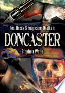 Foul Deeds Suspicious Deaths In Doncaster