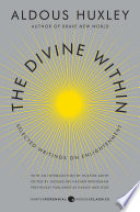 The Divine Within  : Selected Writings on Enlightenment