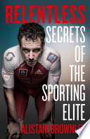 Relentless  Secrets of the Sporting Elite Book