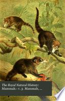 Mammals.- v. 3. Mammals, birds.- v. 4. Birds.- v. 5. Reptiles and fishes.- v. 6. Invertebrate animals