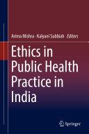 Ethics in Public Health Practice in India