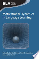 """""""Motivational Dynamics in Language Learning"""" by Zoltán Dörnyei, Dr. Peter MacIntyre, Alastair Henry"""