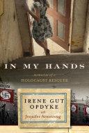 In My Hands: Memories of a Holocaust Rescuer Pdf/ePub eBook