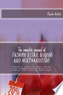 The Complete Journal of Fashion Retail Buying and Merchandising