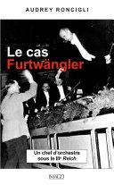 Pdf Le cas Furtwängler - Un chef d'orchestre sous le IIIe Reich Telecharger
