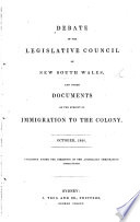 Debate In The Legislative Council Of New South Wales And Other Documents On The Subject Of Immigration To The Colony Published Under The Direction Of The Australian Immigration Association