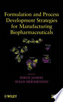 Formulation and Process Development Strategies for Manufacturing Biopharmaceuticals Book