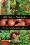 Edible Prairie Plants for Prairie Gardens