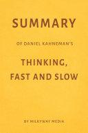 Summary of Daniel Kahneman's Thinking, Fast and Slow by Milkyway Media Pdf/ePub eBook