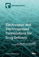 Electrospun And Electrosprayed Formulations For Drug Delivery Book PDF