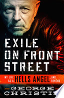 Exile on Front Street  : My Life as a Hells Angel . . . and Beyond