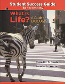What Is Life? a Guide to Biology + Study Guide