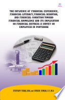 The Influence Of Financial Experience, Financial Literacy, Financial Behavior, and Financial Condition Toward Financial Knowledge and Its Implication on Financial Distress: A Survey on Employees in Pontianak
