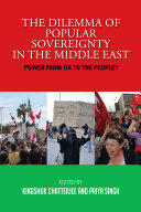 The Dilemma of Popular Sovereignty in the Middle East: Power from or to the People?