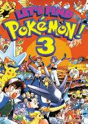 Let s Find Pokemon  Vol  3