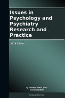 Issues in Psychology and Psychiatry Research and Practice: 2013 Edition