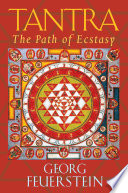 """Tantra: The Path of Ecstasy"" by Georg Feuerstein"