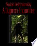 A Dogman Encounter