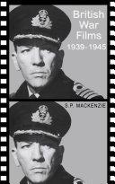 BRITISH WAR FILMS, 1939 - 45