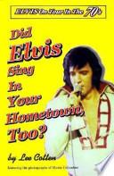 Did Elvis Sing in Your Hometown, Too?
