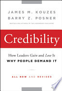 """Credibility: How Leaders Gain and Lose It, Why People Demand It"" by James M. Kouzes, Barry Z. Posner"