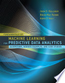 Fundamentals of Machine Learning for Predictive Data Analytics Book