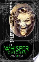 The Whisper Catcher
