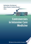 Controversies in Intensive Care Medicine