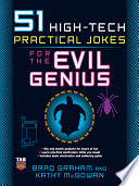 51 High Tech Practical Jokes For The Evil Genius Book PDF
