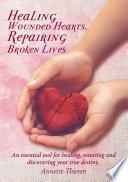 Healing Wounded Hearts Repairing Broken Lives