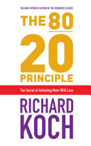 The 80/20 Principle The Secret of Achieving More with Less.