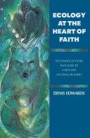 Ecology at the Heart of Faith