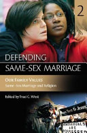 Defending Same Sex Marriage Our Family Values Same Sex Marriage And Religion