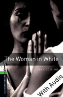 The Woman in White - With Audio Level 6 Oxford Bookworms Library